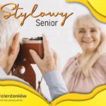 Stylowy Senior - Konkurs dla seniorów Dzierżoniowie